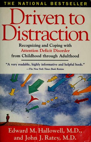 1b45037e04250 Driven to distraction : recognizing and coping with attention ...